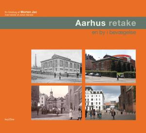 Aarhus retake - en by i bevægelse